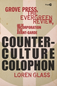 Grove Press, the Evergreen Review, and the Incorporation of the Avant-Garde