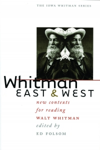 New Contexts for Reading Walt Whitman