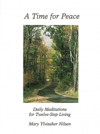 A Time for Peace: Daily Meditations for Twelve-Step Living